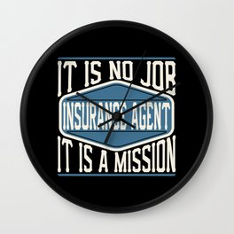 Insurance Agent  - It Is No Job, It Is A Mission Wall Clock