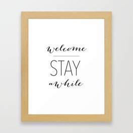 Welcome Stay Awhile Framed Art Print