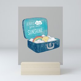 Always bring your own sunshine Mini Art Print