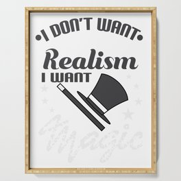 Realists Quote T-Shirt Design I want Magic! Serving Tray
