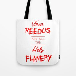 Jesus Reedus And All The Holy Flanery  - Red Tote Bag