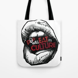 Pop Will Eat Its Culture Tote Bag
