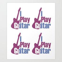 I Play Guitar (2) Art Print