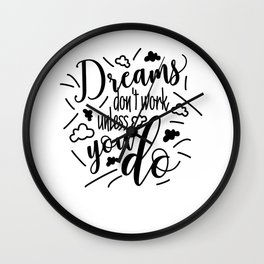 Dreams don't work unless you do Funny Quote Black Design Wall Clock