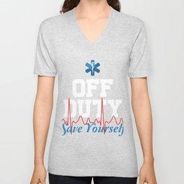 Paramedic EMT Nurse Off Duty Save Yourself Doctor Ambulance Gift Unisex V-Neck