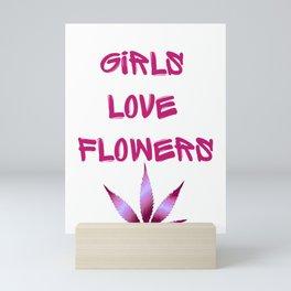 GIRLS LOVE FLOWERS, MAGENTA PINK Weed Cannabis Marijuana Typography Mini Art Print