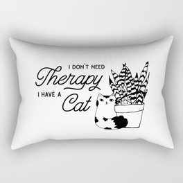 I Dont Need Therapy I Have A Cat Rectangular Pillow
