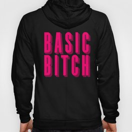 Basic Bitch product | Lifestyle & Trending designs Ltd Hoody