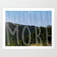 Adventure More Art Print