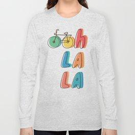 Ohh la la Long Sleeve T-shirt