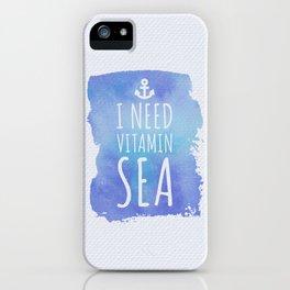 I Need Vitamin Sea Quote iPhone Case