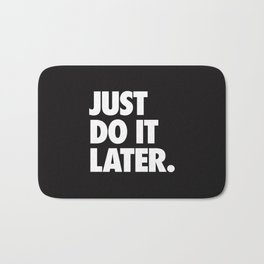 Just Do It Later Bath Mat