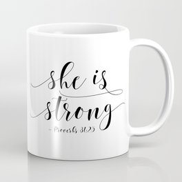 SHE IS STRONG, Proverbs 31 : 25,Nursery Girls,Gift For Her,Women Gift,Feminism Gift,Bedroom Decor Coffee Mug