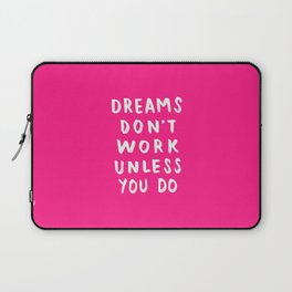 Dreams Don't Work Unless You Do - Pink & White Typography 02 Laptop Sleeve