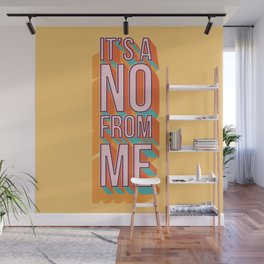 It's a no from me 2, typography poster design Wall Mural