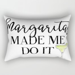 Margaritas Made Me Do It Rectangular Pillow