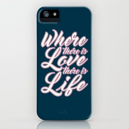 Where There is Love Valentine's Day Calligraphy iPhone Case