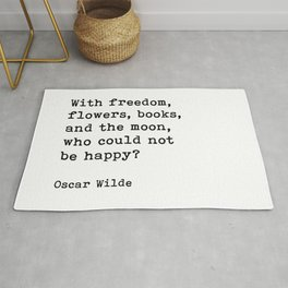 With Freedom, Flowers, Books, And The Moon, Oscar Wilde Quote Rug