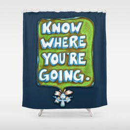 """Know Where You're Going"" Flowerkid Shower Curtain"