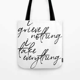 i grieve nothing Tote Bag