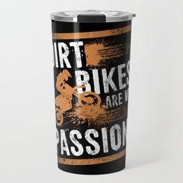 Dirt Bikes Are My Passion - Rider Off Road Stunt Travel Mug