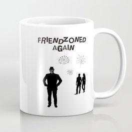 Friendzoned Again Coffee Mug