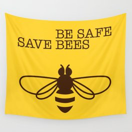Be safe - save bees Wall Tapestry