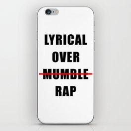 Lyrical Over Mumble Rap iPhone Skin