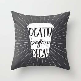 Death before Decaf Throw Pillow