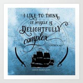 Delightfully complex quote - Nikolai Lantsov - Leigh Bardugo Art Print