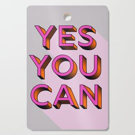 YES YOU CAN - typography Cutting Board