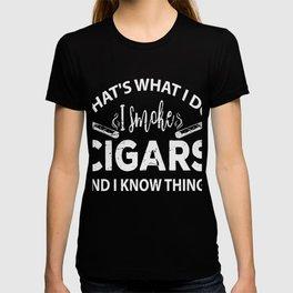I Smoke Cigars Shirt Cig Smoker Gift T-shirt