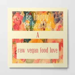 A raw vegan food love Metal Print