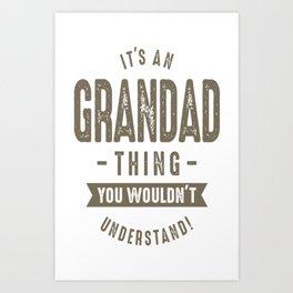 It's-a-Grandad-Thing Art Print