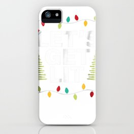 Let's Get Lit Funny Christmas Drinking T-Shirt Xmas Lights iPhone Case