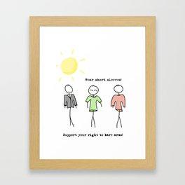 Wear short sleeves Framed Art Print