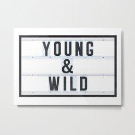 Young & Wild Metal Print