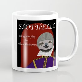 Slothello - a long, slow play by William Shakespeare Coffee Mug