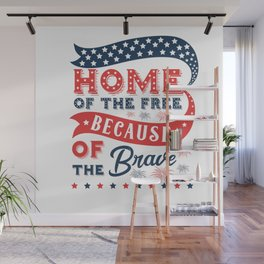 Home of the Free Because of the Brave Wall Mural