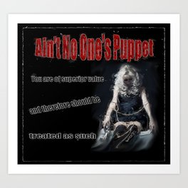 Ain't No One's Puppet Art Print
