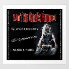 Ain't No One's Puppet Art Print
