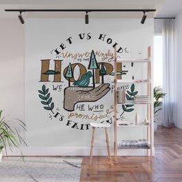 46/52: Hebrews 10:23 Wall Mural