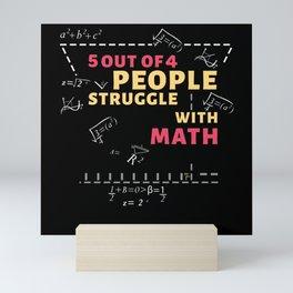 Math Funny Saying Mathematics Mathematician Mini Art Print