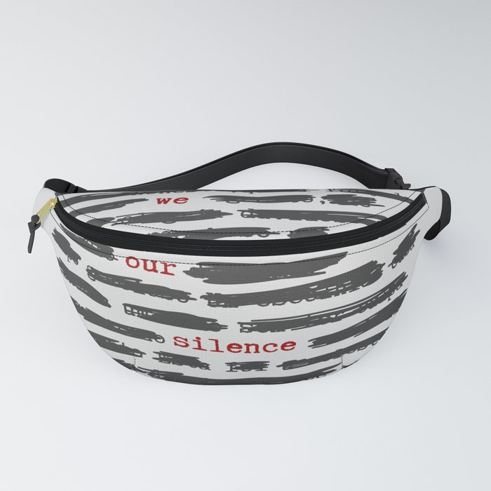 We are our silence Fanny Pack