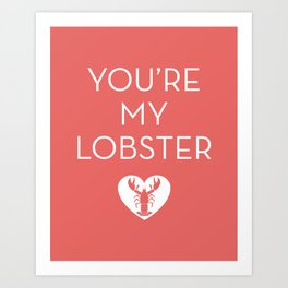 You're My Lobster - Rose Art Print