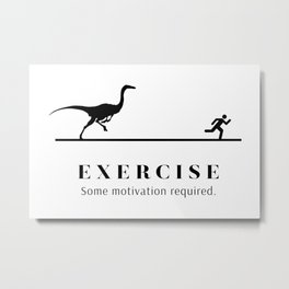 Exercise - Some Motivation Required Metal Print
