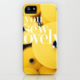 You Are Sew Lovely iPhone Case