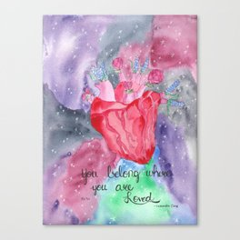 You Belong Where You are Loved Canvas Print