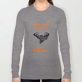 Here comes the story of the hurricane Long Sleeve T-shirt