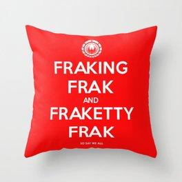FRAKING FRAK Throw Pillow